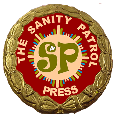 The Sanity Patrol Press